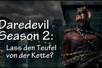 Daredevil Season 2: Lass den Teufel von der Kette