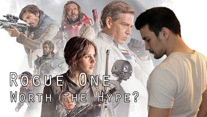Star Wars: Rogue One SPOILERFREE REVIEW - Is it Worth the Watch? Well, it depends..
